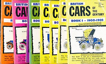 EDITOR - British Cars of the Century. Books 1 - 8. 1900 - 1913