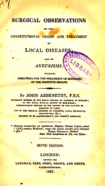 ABERNETHY, JOHN - Surgical Observations of the Constitutional Origin and Treatment of Local Diseases; and on Aneurisms