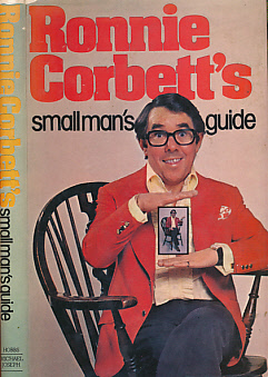 CORBETT, RONNIE - Ronnie Corbett's Small Man's Guide. Signed Copy