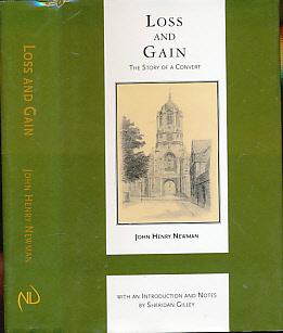 NEWMAN, JOHN HENRY; GILLEY, SHERIDAN [ED.] - Loss and Gain. The Story of a Convert