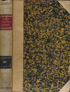 CURCI, C M - Lezioni Esegetiche E Morali Sopra I Quattro Evangeli. Volume III
