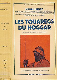 LHOTE, HENRI - Les Touaregs Du Hoggar