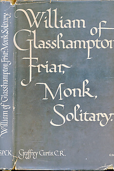 CURTIS, GEOFFREY - William of Glasshampton. Friar, Monk, Solitary