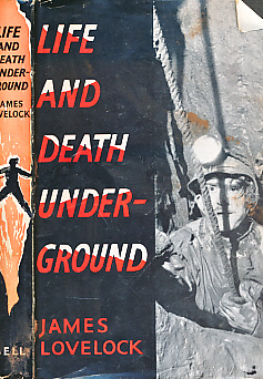 LOVELOCK, JAMES - Life and Death Underground
