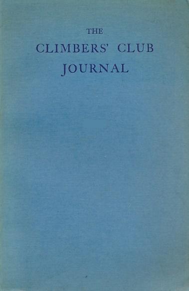 COX, A D M [ED.] - The Climbers' Club Journal. 1949. Vol. IX. No. 1. Issue 74