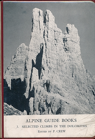 CREW, P [ED.] - Selected Climbs in the Dolomites. Climbers Alpine Guide. 1963