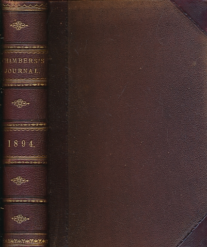 LEYS, JOHN K; ALLEN, GRANT; MEADE, L T; &C - Chambers's Journal of Popular Literature Science and Arts. January - December 1894