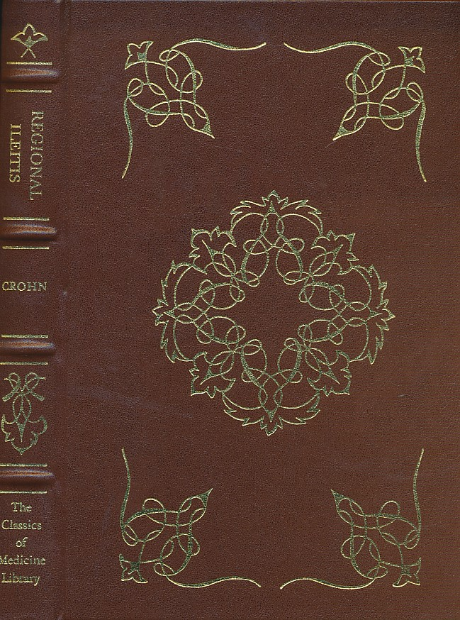 CROHN, BURRILL B - Regional Ileitis. The Classics of Medicine Library