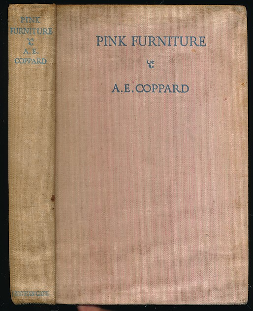 COPPARD, ALFRED EDGAR; GURNEY, NANCY BANKART [ILLUS.] - Pink Furniture. A Tale for Lovely Children with Noble Natures