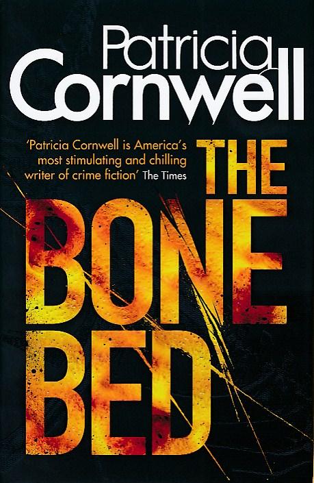 CORNWELL, PATRICIA - The Bone Bed [Scarpetta]