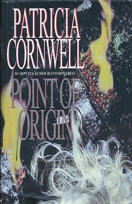CORNWELL, PATRICIA - Point of Origin [Scarpetta]