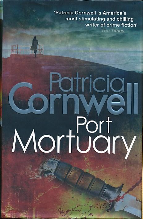CORNWELL, PATRICIA - Port Mortuary [Scarpetta]