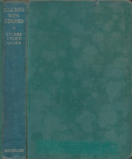 CROFT-COOKE, RUPERT - Nine Days with Edward