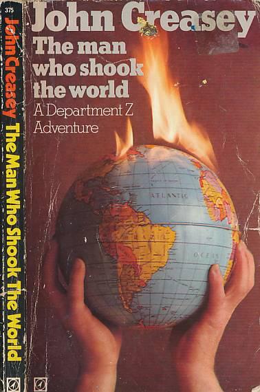 CREASEY, JOHN - The Man Who Shook the World [Department Z] [Palfrey]