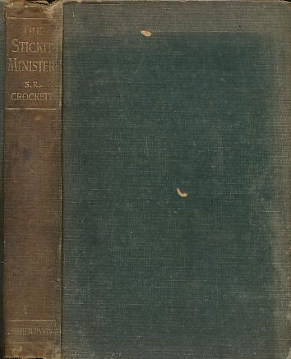 CROCKETT, S R; STEVENSON, ROBERT LOUIS [PREFATORY POEM] - The Stickit Minister and Some Common Men