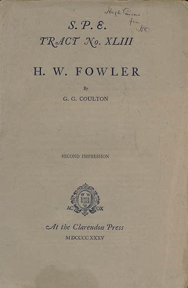 COULTON, G G [GEORGE GORDON] - H W Fowler. S.P. E. Tract No. XLIII