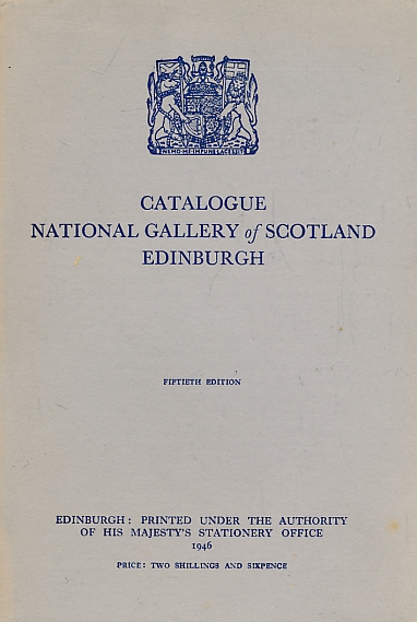 CURSITER, STANLEY [ED.] - The National Gallery of Scotland. Catalogue. 1946