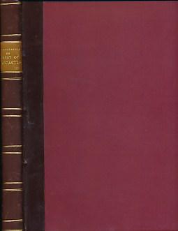 CRAWHALL, JOSEPH; GRAY, WILLIAM - Chorographia, or a Survey of Newcastle Upon Tyne