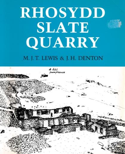 LEWIS, M J T; DENTON, J H - Rhosydd Slate Quarriy
