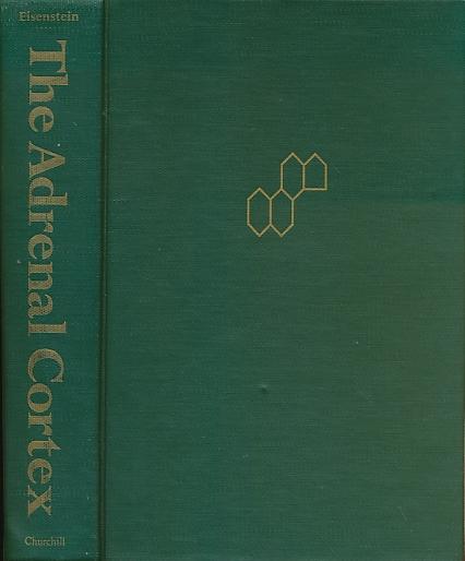 EISENSTEIN, ALBERT B (EDITOR) - The Adrenal Cortex