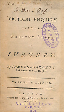 SHARP, SAMUEL - A Critical Enquiry Into the Present State of Surgery