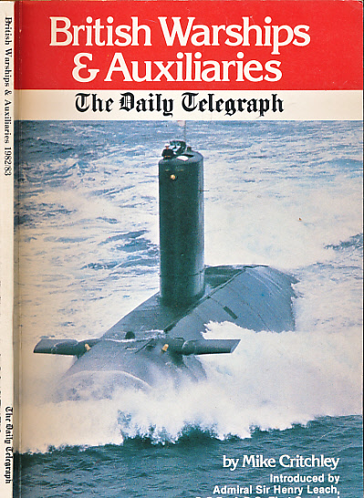 CRITCHLEY, MIKE - British Warships & Auxiliaries. 1982/3