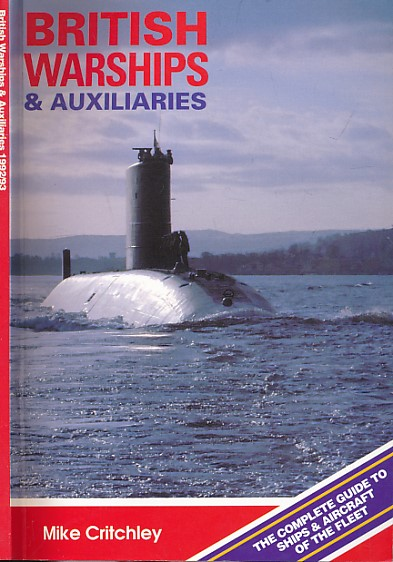 CRITCHLEY, MIKE - British Warships & Auxiliaries. 1992/3