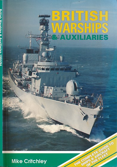 CRITCHLEY, MIKE - British Warships & Auxiliaries. 1993/4
