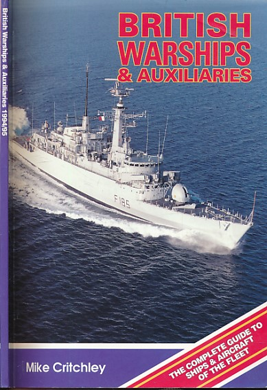 CRITCHLEY, MIKE - British Warships & Auxiliaries. 1994/5