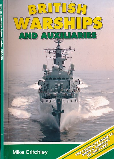 CRITCHLEY, MIKE - British Warships & Auxiliaries. 1995/6