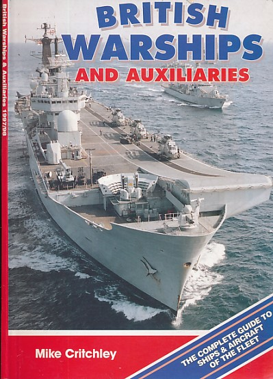 CRITCHLEY, MIKE - British Warships & Auxiliaries. 1997/8