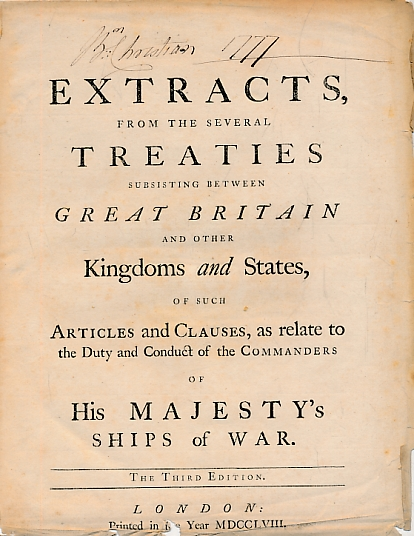 [EDMUNDS, HENRY] [ED.] - Extracts from Several Treaties Subsisting between Great Britain and Other Kingdoms and States, of Such Articles and Clauses, As Relate to the Duty and Conduct of the Commanders of His Majesty's Ship of War