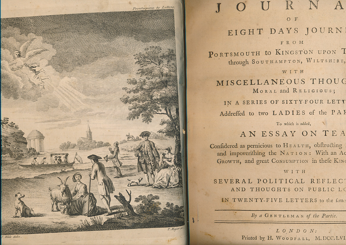[HANWAY, JONAS] - A Journal of Eight Days Journey from Portsmouth to Kingston Upon Thames; Through Southampton, Wiltshire, &C. With Miscellaneous Thoughts, Moral and Religious;... ; an Essay on Tea:... ; with Several Political Reflections; and Thoughts on Public Love. .