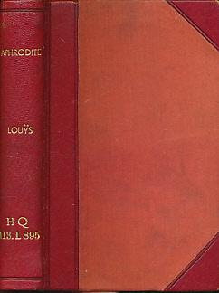 LOUYS, PETER - Aphrodite. Moeurs Antiques. Fasquelle Edition