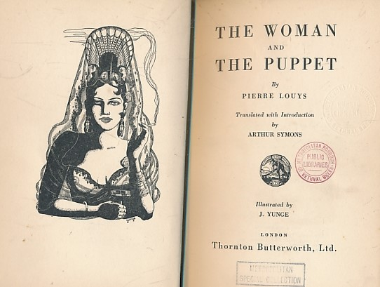 LOUYS, PETER; SYMONS, ARTHUR [TR.] (YUNGE, J (ILLUS)) - The Woman and the Puppet