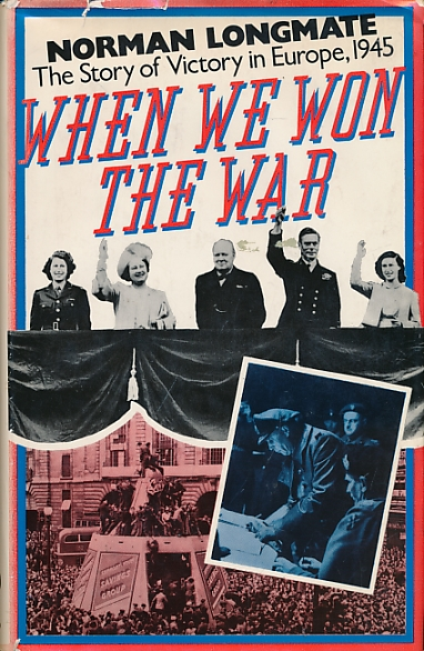 LONGMATE, NORMAN - When We Won the War