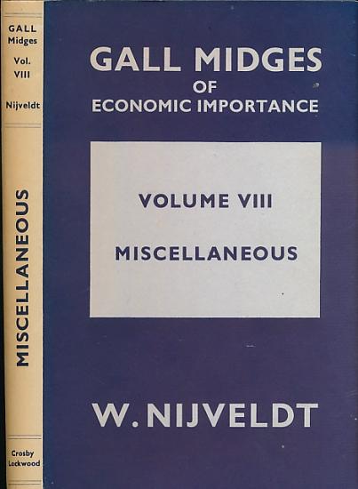 NIJVELDT, W - Gall Midges - Miscellaneous. Gall Midges of Economic Importance. Volume VIII