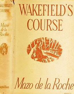 DE LA ROCHE, MAZO - Wakefield's Course