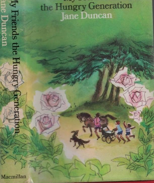 DUNCAN, JANE [CAMERON, ELIZABETH JANE] - My Friends. The Hungry Generation