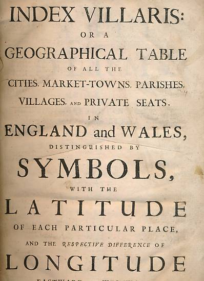 ADAMS, JOHN - Index Villaris: Or, an Exact Register, Alphabetically Digested, of All the Cities, Market-Towns, Parishes, Villages, the Hundred, Lath, Rape, Ward, Wapentake, or Other Division of Each County: . .