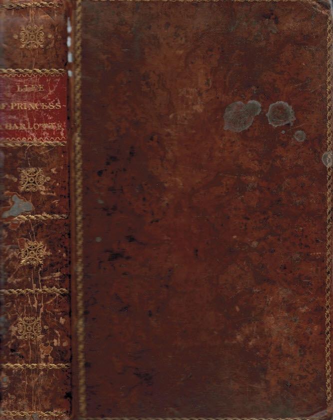 [MCINTOSH, DAVID] - The Life and Memoirs of Her Royal Highness Princess Charlotte