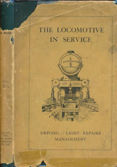 EDITOR - The Locomotive in Service. Driving - Light Repairs - Management