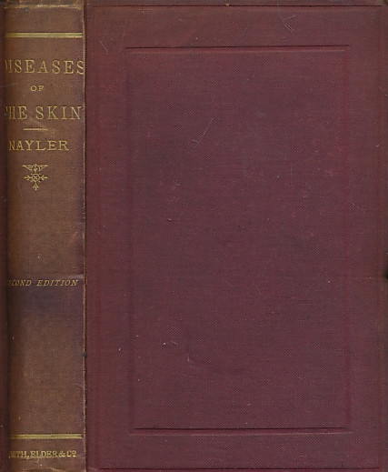 NAYLER, GEORGE - A Practical and Theoretical Treatise on the Diseases of the Skin
