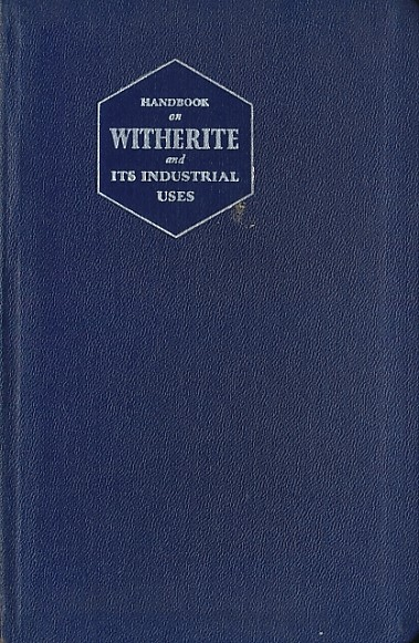 EDITOR - Witherite [Natural Barium Carbonate] and Its Industrial Uses