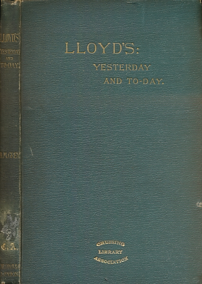 GREY, HENRY M; ALMOND, W D [ILLUS.] - Lloyd's Yesterday and to-Day. Author's Inscription