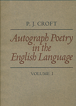 CROFT, P J [ED.] - Autograph Poetry in the English Language. Facsimiles of Original Manuscripts from the Fourteenth to the Twentieth Century. 2 Volume Set. Limited Edition
