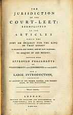 [RITSON, JOSEPH] - The Jurisdiction of the Court-Leet: Exemplifyed in the Articles Which the Jury or Inquest for the King in That Court Is Charged and Sworn, and by Law Enjoined, to Enquire of and Present
