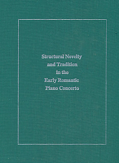 LINDEMAN, STEPHEN D - Structural Novelty and Tradition in the Early Romantic Piano Concerto