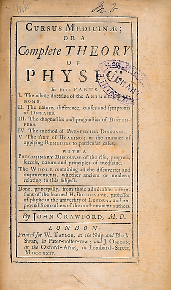 CRAWFORD, JOHN - Cursus Medicinae; or a Complete Theory of Physic in Five Parts