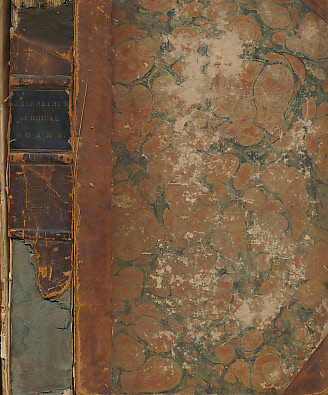 ABERNETHY, JOHN - The Surgical Works of John Abernethy. I. On the Constitutional Origin and Treatment of Local Diseases; Aneurism; II Diseases Resembling Syphilis; and Diseases of the Urethra. Two Volumes Bound As One